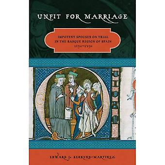 Unfit for Marriage: Impotent Spouses on Trial in the Basque Region of Spain, 1650-1750