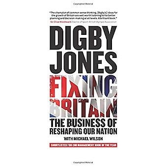 Fixação de Grã-Bretanha: O negócio de re-moldar a nossa nação