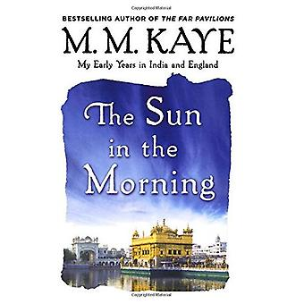 Sun in the Morning: My Early Years in India and England (Us)
