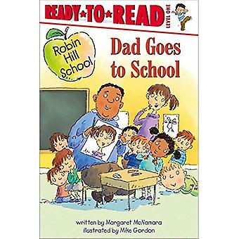 Papa va à l'école (Robin Hill School Ready-To-Read)