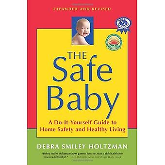 Safe Baby: A Do-It-Yourself Guide to Home Safety and Healthy Living