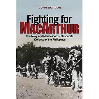 Lutter pour MacArthur: La Navy et le Marine Corps désespéré la défense des Philippines