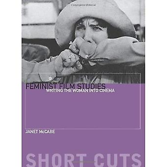 Feminist Film Studies: Writing the Woman into Cinema (Short Cuts)