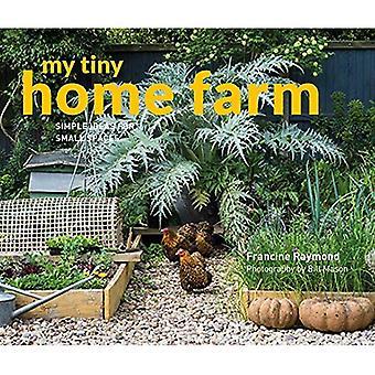 My Tiny Home Farm: Einfache Ideen für kleine Räume (meine kleine)