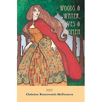 Woods & Water, Wolves & Women