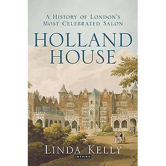 Holland House - een geschiedenis van Londons meest gevierd Salon door Linda K