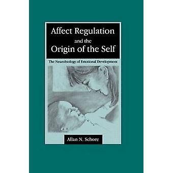 Influenzare il regolamento e l'origine del sé la neurobiologia dello sviluppo emozionale di Schore & Allan N.