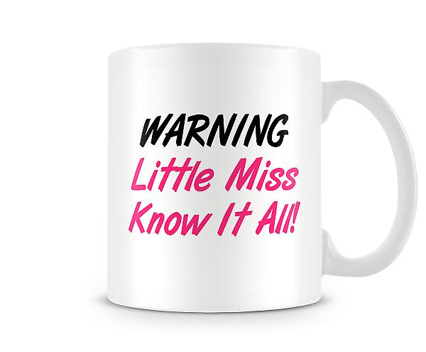 Warning Little Miss Know It All Mug