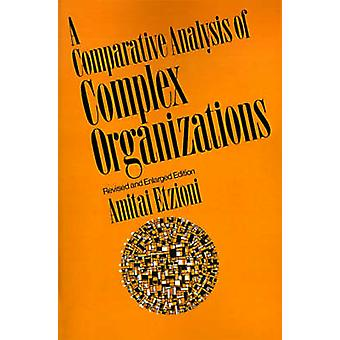 A Comparative Analysis of Complex Organizations On Power Involvement and Their Correlates by Etzioni & Amitai