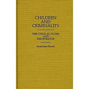 Los niños y la criminalidad al niño como víctima y agresor por flores y R. Barri