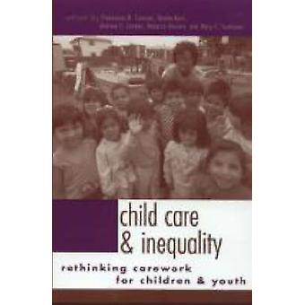 Child Care and Inequality Rethinking Carework for Children and Youth by Cancian & Francesca M.