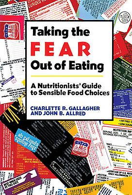 Taking the Fear Out of Eating by Gallagher & Charlette R.