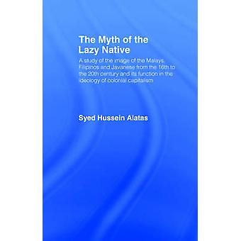 The Myth of the Lazy Native by Alatas & Hussein