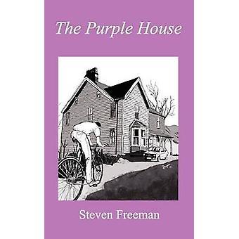 The Purple House by Freeman & Steven