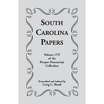 South Carolina Papers Volume 1tt of the Draper Manuscript Collection by Heath & Craig L.