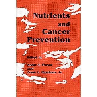 Nutrients and Cancer Prevention by Prasad & Kedar N.