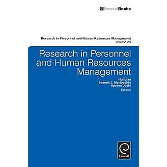 Research in Personnel and Human Resources Management Volume 29 by Liao & Hui