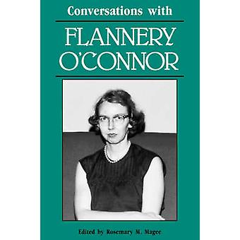 Conversations with Flannery OConnor by Magee & Rosemary M.