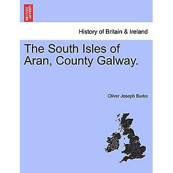 The South Isles of Aran County Galway. by Burke & Oliver Joseph