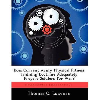 Aktuelle hær fysisk Fitness træning doktrin tilstrækkeligt forberede soldater til krig ved Lowman & Thomas C.