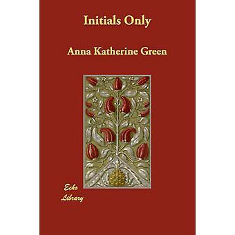 الأحرف الأولى فقط بواسطة الأخضر & كاثرين Anna