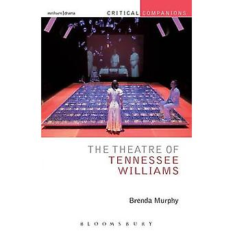 The Theatre of Tennessee Williams by Murphy & Brenda
