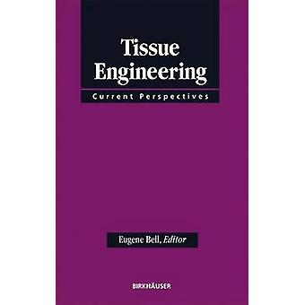 Tissue Engineering  Current Perspectives by BELL