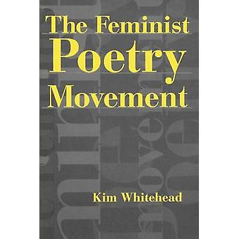 The Feminist Poetry Movement by Whitehead & Kim