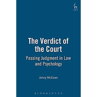 The Verdict of the Court Passing Judgment in Law and Psychology by McEwan & Jenny