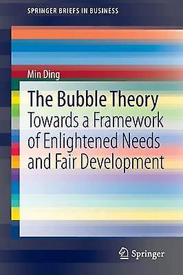 The Bubble Theory Towards a Framework of Enlumièreened Needs and Fair DevelopHommest by Ding & Min