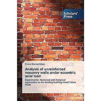 Analysis of unreinforced masonry walls under eccentric axial load by BernatMas Ernest