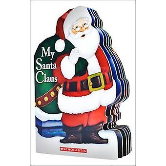 My Santa Claus by Lily Karr - Jay Johnson - 9780545436496 Book