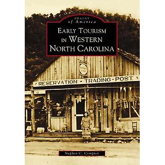 Early Tourism in Western North Carolina (Images of America (Arcadia P