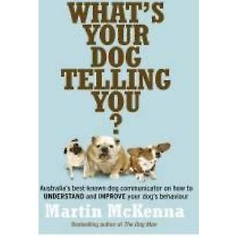 What's Your Dog Telling You? - Australia's Best-known Dog Communicator