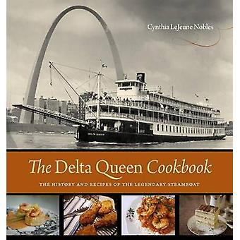 The Delta Queen Cookbook - The History and Recipes of the Legendary St