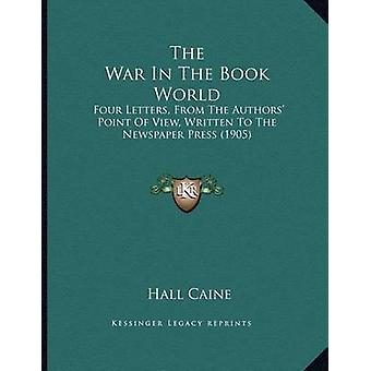 The War in the Book World - Four Letters - from the Authors' Point of