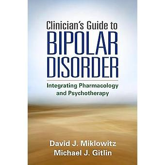 Clinician's Guide to Bipolar Disorder by David J. Miklowitz - Michael