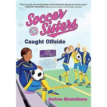 Caught Offside by Andrea Montalbano - 9781492644842 Book