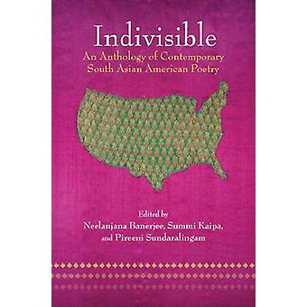 Indivisible - An Anthology of Contemporary South Asian Poetry by Neela