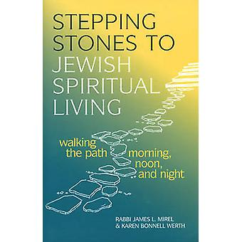 Stepping Stones to Jewish Spiritual Living - Walking the Path Morning