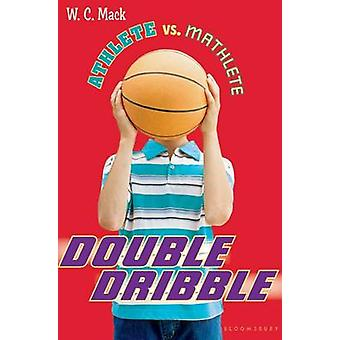 Double Dribble by W C Mack - 9781619631298 Book