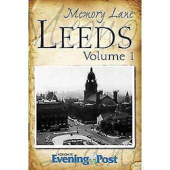 Memory Lane Leeds - Volume 1 by Yorkshire Evening Post - 9781859839317