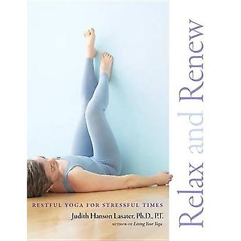 Relax and Renew - Restful Yoga for Stressful Times (2nd Revised editio