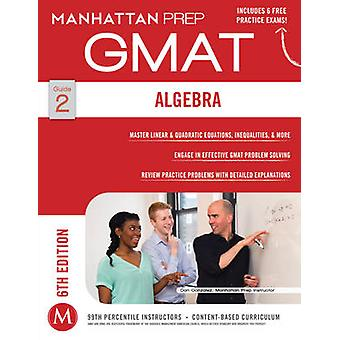 Algebra GMAT Strategy Guide (6th Revised edition) by Manhattan Prep -