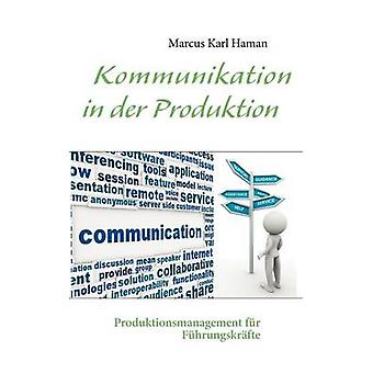 Kommunikation in Der Produktion by Marcus Karl Haman - 9783848251261