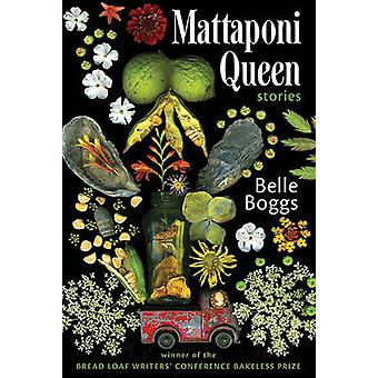 Mattaponi Queen - Stories by Belle Boggs - 9781555975586 Book