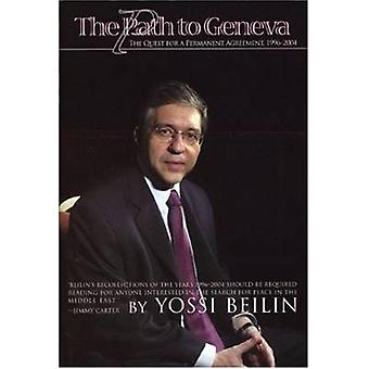 The Path to Geneva - The Quest for a Permanent Solution - 1996-2004 by