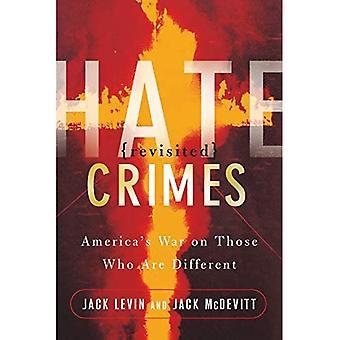 Crimes haineux revisités: L'Amérique apos;s guerre contre ceux qui sont différents