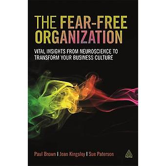 The FearFree Organization by Paul Brown & Joan Kingsley & Sue Paterson