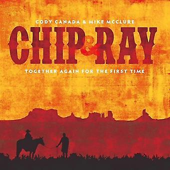 Cody Canada / McClure, Mike - Chip & Ray Together Again for the First Time [CD] USA import